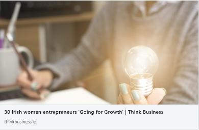 """30 Irish Women Entrepreneurs """"Going for Growth"""""""