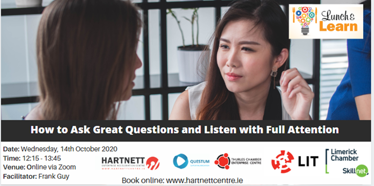Lunch & Learn Session: How to ask Great Questions and Listen with Full Attention